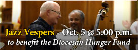 Jazz Vespers - Oc. 5, 2014, to benefit the Diocesan Hunger Fund