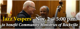 Jazz Vespers - Nov. 2, 2014 to benefit Community Ministries of Rockville